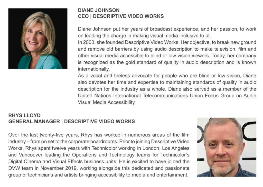 Presenters bios: Diane Johnson, CEO of Descriptive Video Works and Rhys Lloyd, General Manager of Descriptive Video Works.