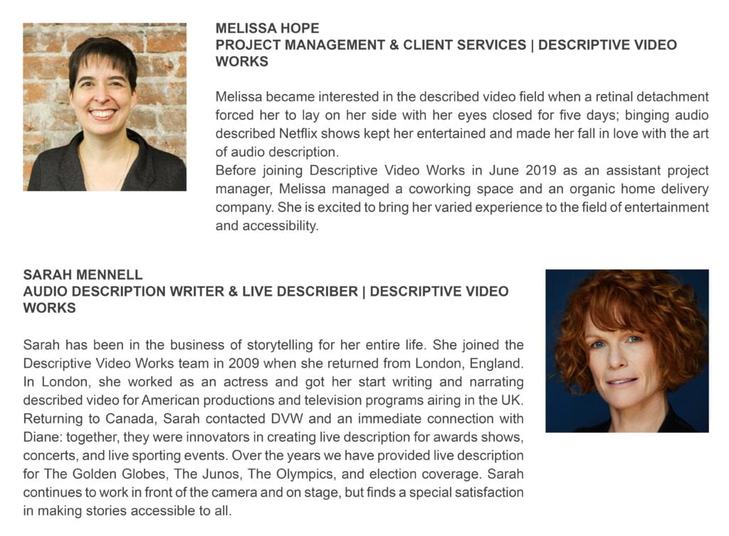 Presenters bios: Melissa Hope, Project Management & Client Services at Descriptive Video Works and Sarah Mennell, Audio Description writer & live describer at Descriptive Video Works.